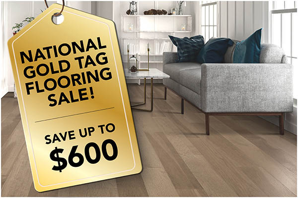 Save up to $600 with coupon on your new flooring purchase during the National Gold Tag Flooring Sale