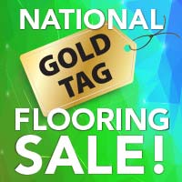 National Gold Tag Flooring Sale May 1st-31st | Carpet - Hardwood - Laminate - Luxury Vinyl - Tile | Our Biggest Sale of the Year!